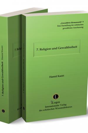 """7. """"Gewaltfreie Hermeneutik"""" Religion und Gewaltfreiheit"""